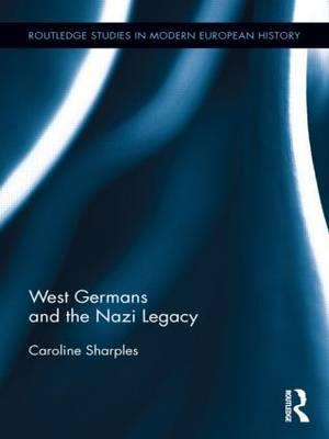 West Germans and the Nazi Legacy