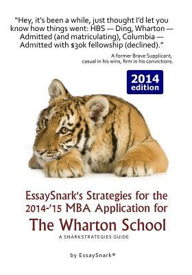 EssaySnark's Strategies for the 2014-'15 MBA Application for The Wharton School
