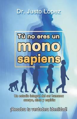 Tú no eres un mono sapiens