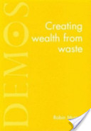 Creating wealth from waste