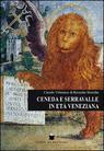 Ceneda e Serravalle in età veneziana 1337-1797