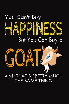 You Can't Buy Happiness but You Can Buy a Goat, and That's Pretty Much the Same Journal