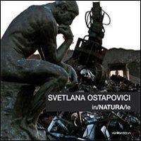 Svetlana Ostapovici. In/NATURA/le. Ediz. multilingue