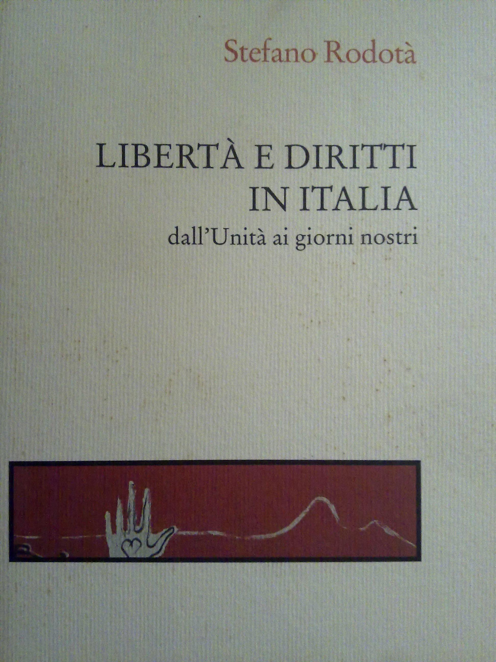 Libertà e diritti in Italia dall'unità ai giorni nostri