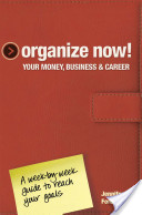 Organize Now! Your Money, Business and Career