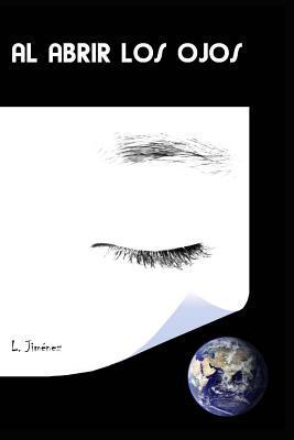 Al abrir los ojos/ Opening my eyes