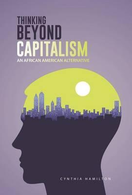 Thinking Beyond Capitalism