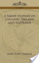 A Short History of England, Ireland And Scotland