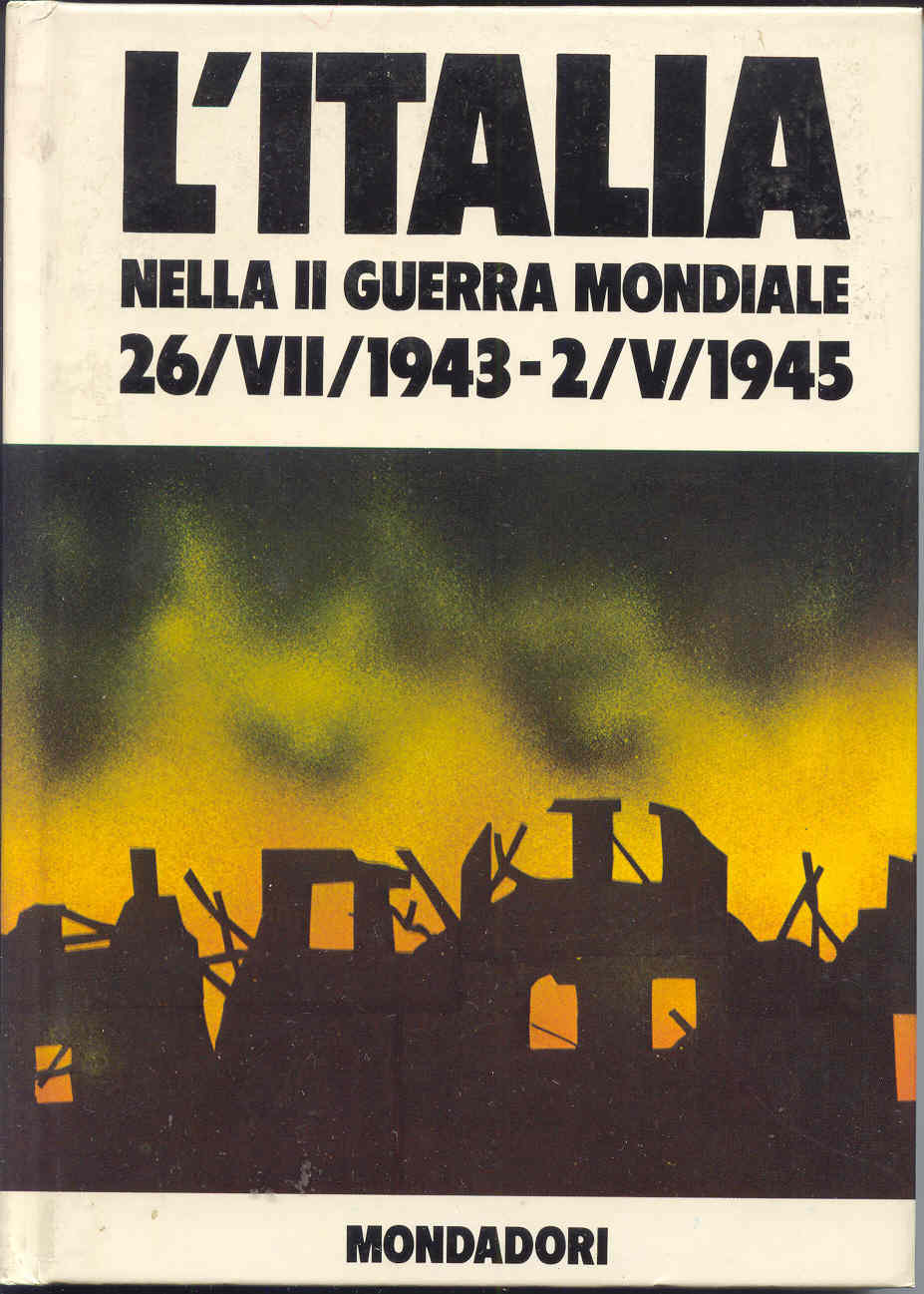 L'Italia nella II guerra mondiale 26/VII/1943 - 2/V/1945