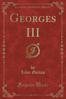 Georges III (Classic Reprint)