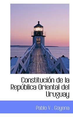 Constituci N de La Rep Blica Oriental del Uruguay