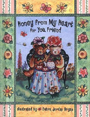 Honey from My Heart for You, Friend