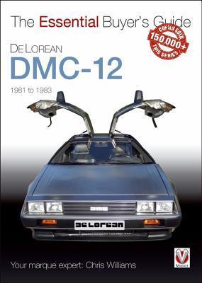 Veloce The Essential Buyer's Guide Delorean DMC-12 1981 to 1983