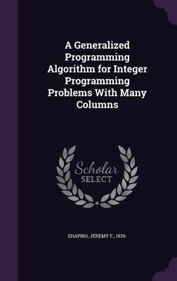 A Generalized Programming Algorithm for Integer Programming Problems with Many Columns