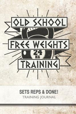 Old School Free Weights Training - Sets, Reps & Done!
