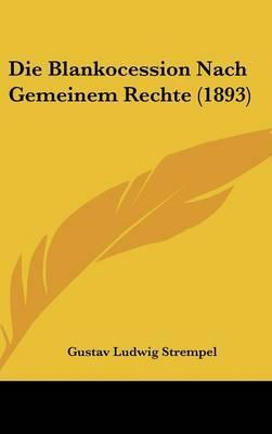 Die Blankocession Nach Gemeinem Rechte (1893)