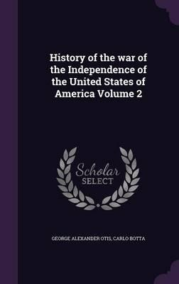 History of the War of the Independence of the United States of America Volume 2