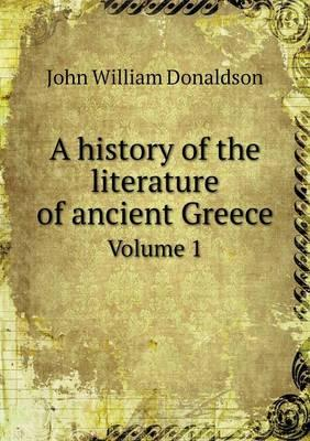 A History of the Literature of Ancient Greece Volume 1