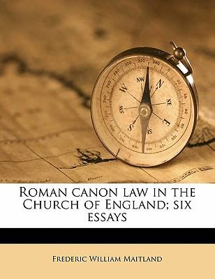 Roman Canon Law in the Church of England; Six Essays