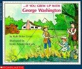 . . . If You Grew Up with George Washington