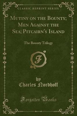 Mutiny on the Bounty; Men Against the Sea; Pitcairn's Island