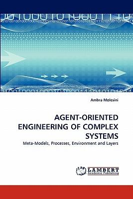 AGENT-ORIENTED ENGINEERING OF COMPLEX SYSTEMS