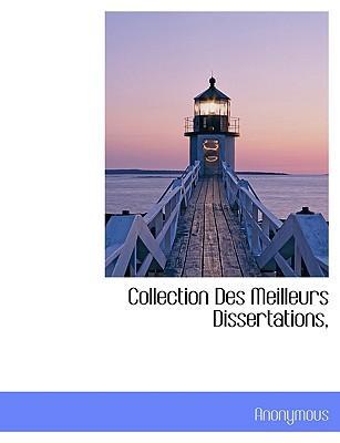 Collection Des Meilleurs Dissertations,