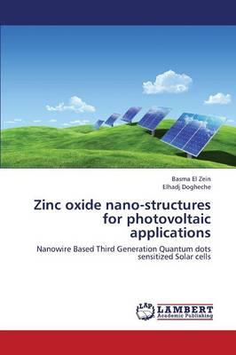Zinc oxide nano-structures for photovoltaic applications