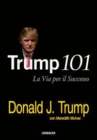 Trump 101. La via pe...