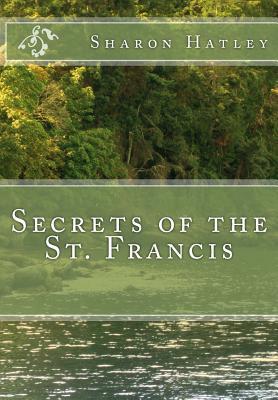 Secrets of the St. Francis