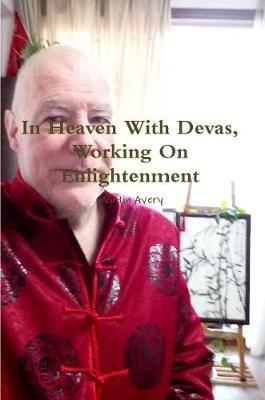 In Heaven with Devas, Working on Enlightenment