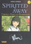 Spirited Away 03. Chihiros Reise ins Zauberland