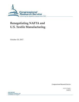 Renegotiating Nafta and U.s. Textile Manufacturing