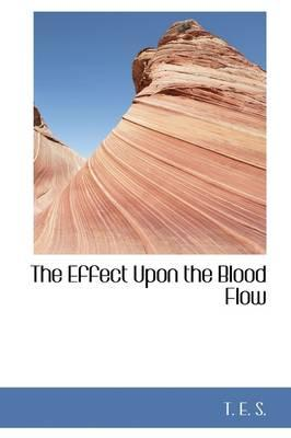 The Effect upon the Blood Flow