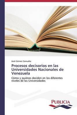 Procesos decisorios en las Universidades Nacionales de Venezuela