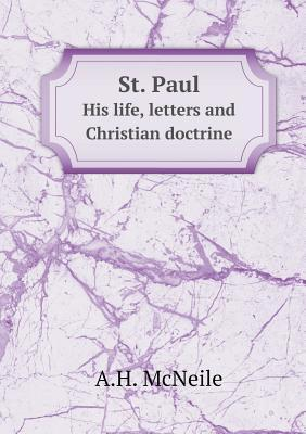 St. Paul His Life, Letters and Christian Doctrine