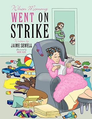 When Mommy Went on Strike