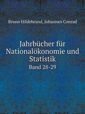 Jahrbucher Fur Nationalokonomie Und Statistik Band 28-29