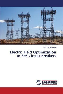Electric Field Optimization In SF6 Circuit Breakers
