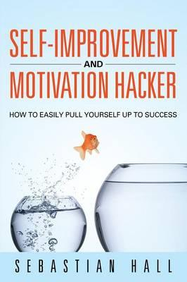 Self-Improvement and Motivation Hacker