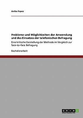 Probleme und Möglichkeiten der Anwendung und des Einsatzes der telefonischen Befragung