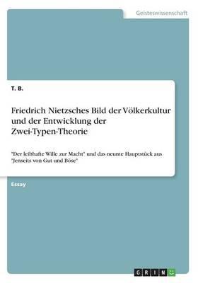 Friedrich Nietzsches Bild der Völkerkultur und der Entwicklung der Zwei-Typen-Theorie