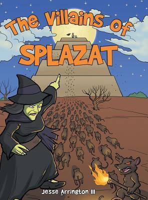 The Villains of Splazat