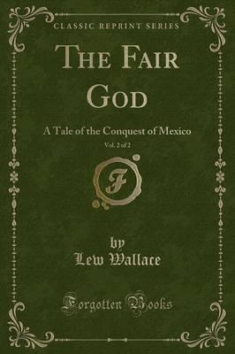 The Fair God, Vol. 2...