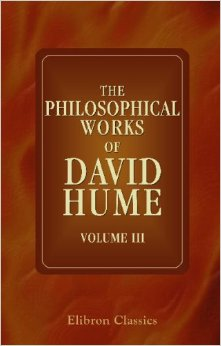The Philosophical Works of David Hume, Vol. 3