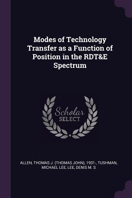 Modes of Technology Transfer as a Function of Position in the Rdt&e Spectrum