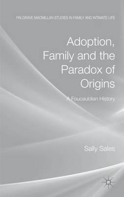 Adoption, Family and the Paradox of Origins