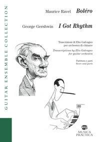 Boléro-I got rhythm. Partitura e parti. Ediz. italiana e inglese