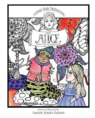 2018 Alice in Wonderland, Color Your Year Datebook and Coloring Book