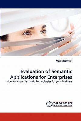 Evaluation of Semantic Applications for Enterprises